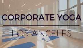 Corporate Yoga Los Angeles Private Yoga Santa Monica Los Angeles