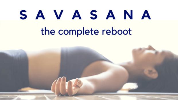 Savasana The Complete Reboot Private Yoga Instructor Santa Monica Los Angeles Brentwood Pacific Palisades Bel Air Venice Marina del Rey