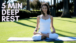 Private Yoga Instructor Los Angeles Santa Monica 5 Min Deep Rest Meditation
