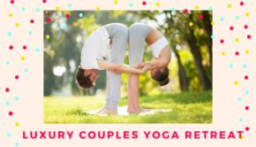 Luxury Couples Yoga Retreat